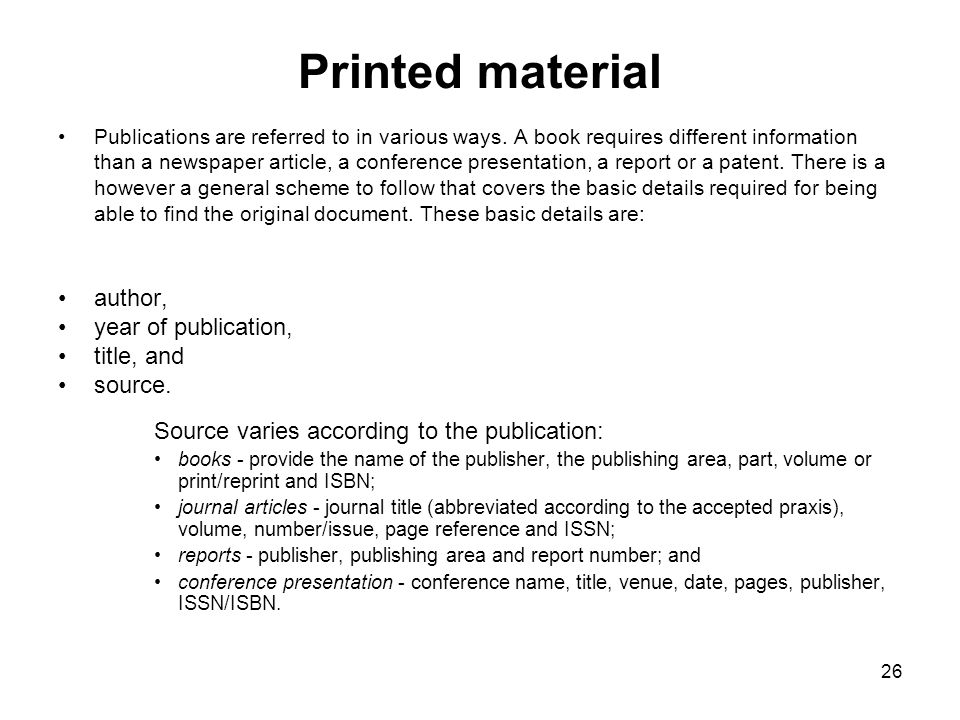 Printed material Publications are referred to in various ways.