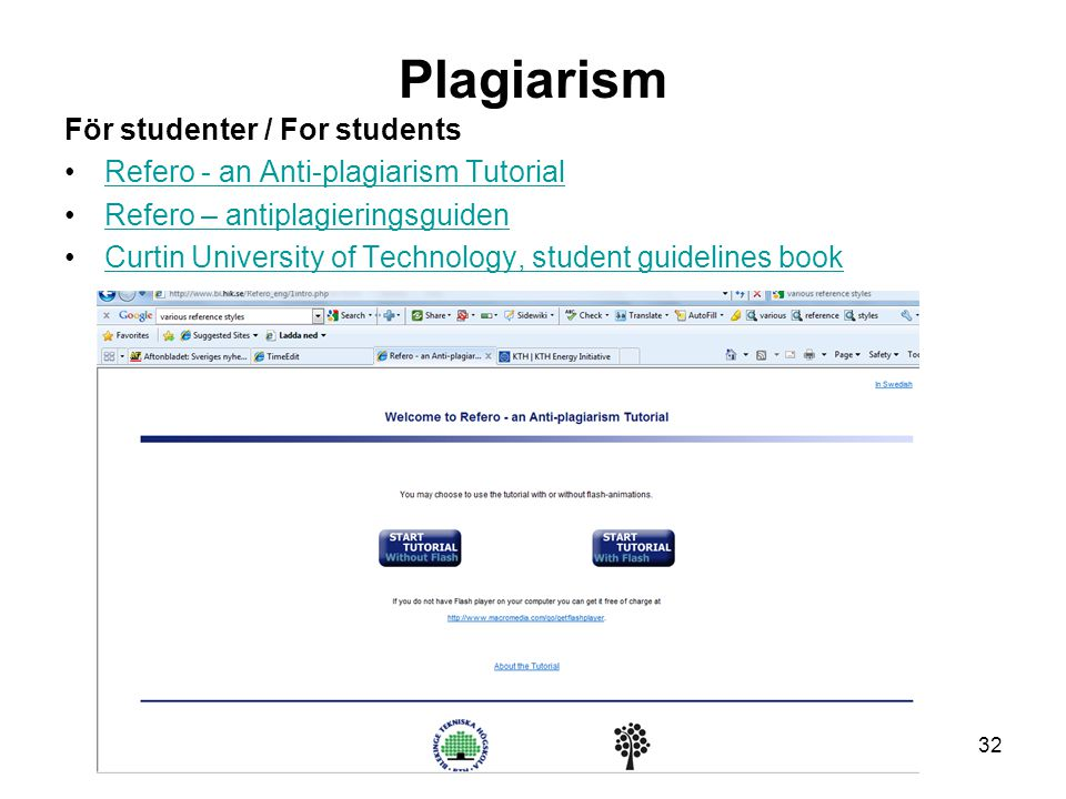 Plagiarism För studenter / For students Refero - an Anti-plagiarism Tutorial Refero – antiplagieringsguiden Curtin University of Technology, student guidelines book 32