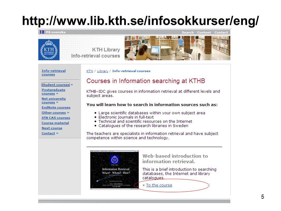 http://www.lib.kth.se/infosok/eng/infosok. asp?filename=introduction 6