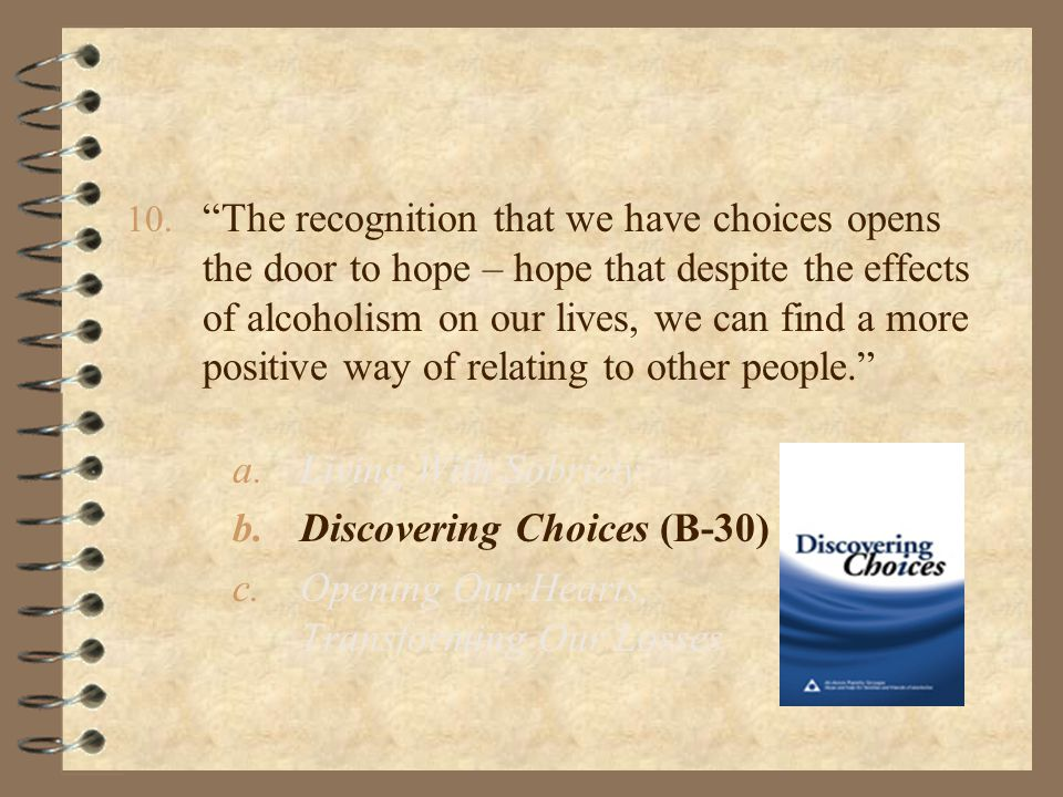 """10. """"The recognition that we have choices opens the door to hope – hope that despite the effects of alcoholism on our lives, we can find a more positi"""
