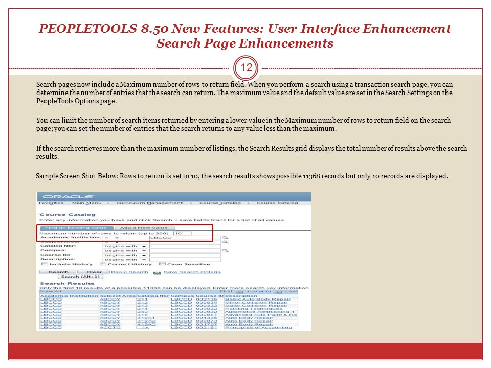 PEOPLETOOLS 8.50 New Features: User Interface Enhancement Search Page Enhancements Search pages now include a Maximum number of rows to return field.