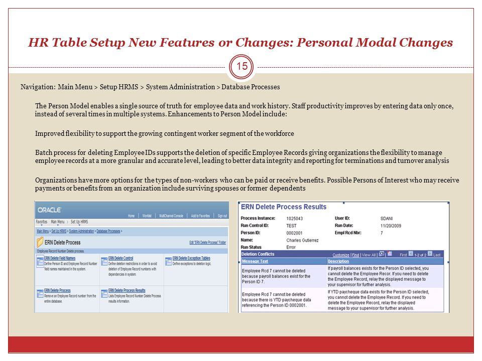 HR Table Setup New Features or Changes: Personal Modal Changes Navigation: Main Menu > Setup HRMS > System Administration > Database Processes The Per