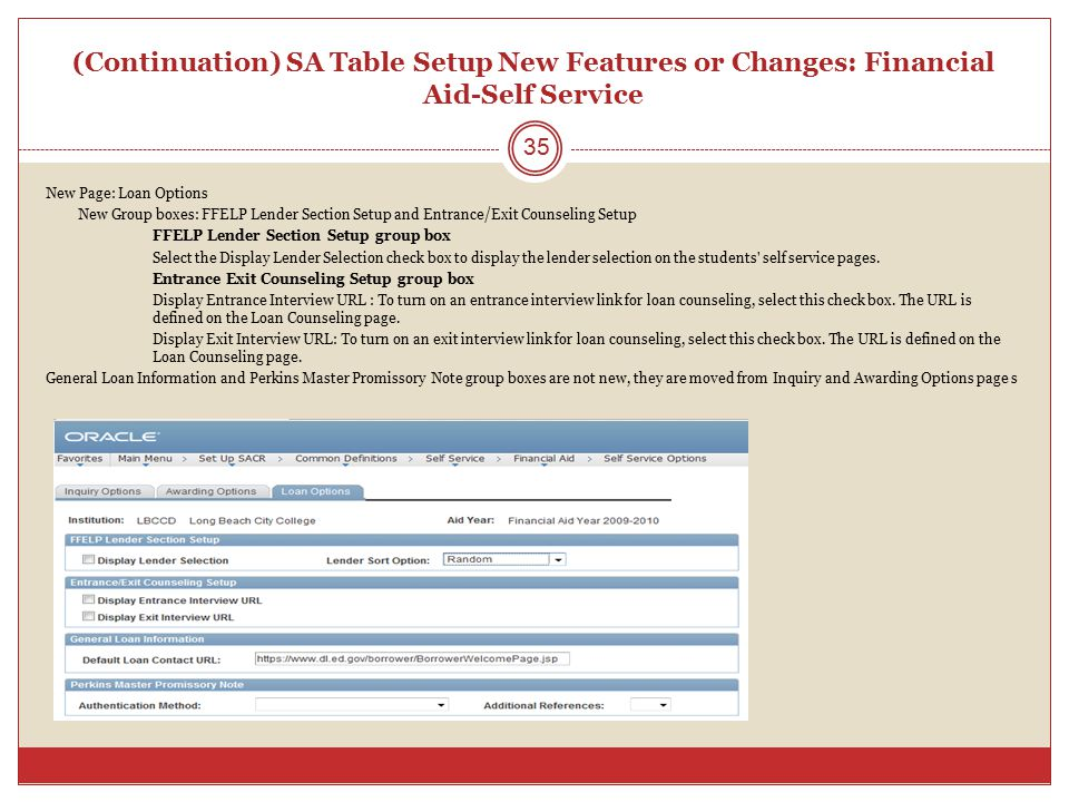(Continuation) SA Table Setup New Features or Changes: Financial Aid-Self Service 35 New Page: Loan Options New Group boxes: FFELP Lender Section Setu