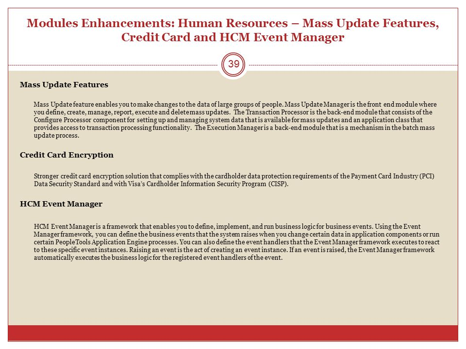 Modules Enhancements: Human Resources – Mass Update Features, Credit Card and HCM Event Manager Mass Update Features Mass Update feature enables you t
