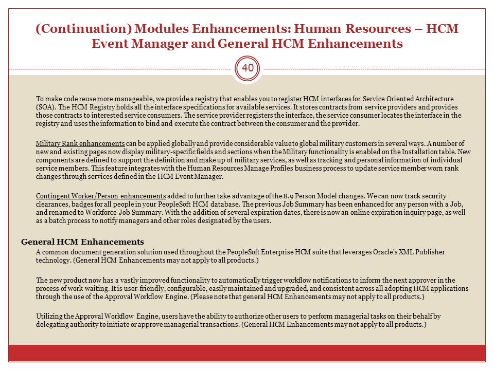 (Continuation) Modules Enhancements: Human Resources – HCM Event Manager and General HCM Enhancements To make code reuse more manageable, we provide a