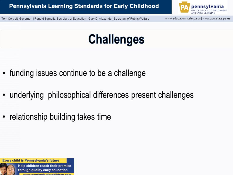 Pennsylvania Learning Standards for Early Childhood Tom Corbett, Governor | Ronald Tomalis, Secretary of Education | Gary D.
