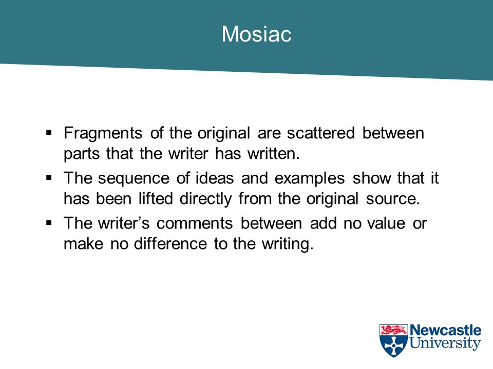 Mosiac  Fragments of the original are scattered between parts that the writer has written.