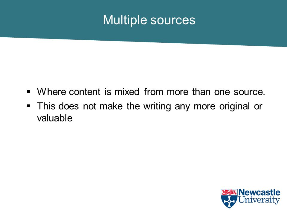 Multiple sources  Where content is mixed from more than one source.