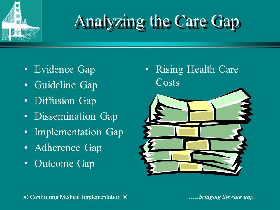 © Continuing Medical Implementation ® …...bridging the care gap Patient Health Management Patients First: Closing the Health Care Gap in Canada starts with a premise no one can disagree with: Things can be better in our health care system, in every way.