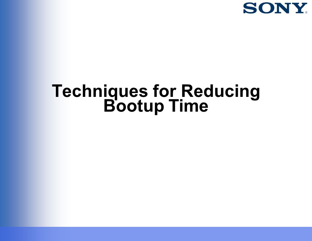 Techniques for Reducing Bootup Time