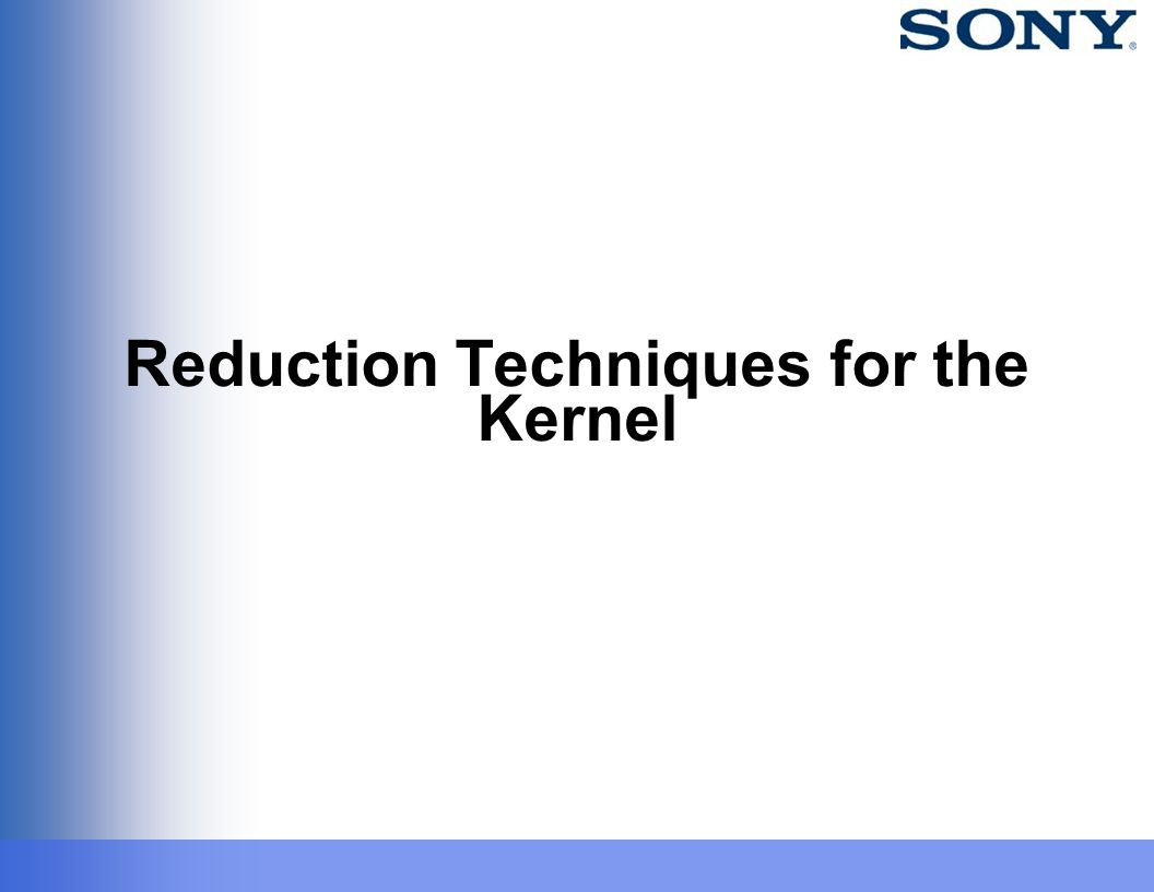 Reduction Techniques for the Kernel