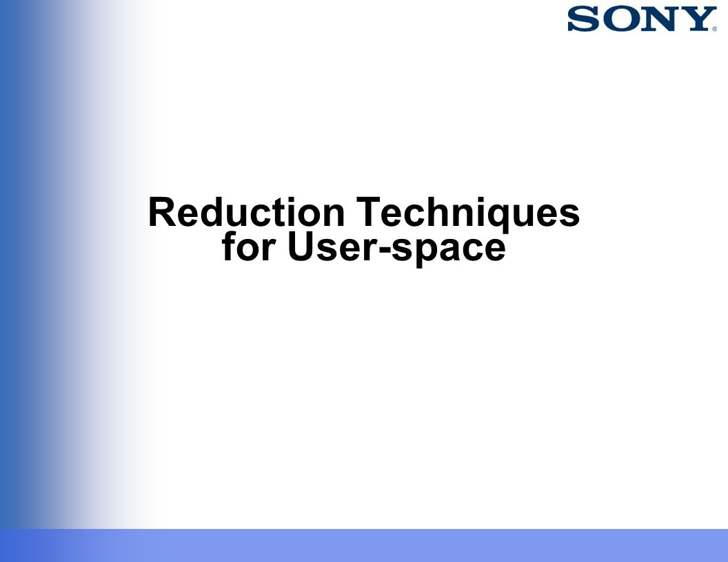 Reduction Techniques for User-space