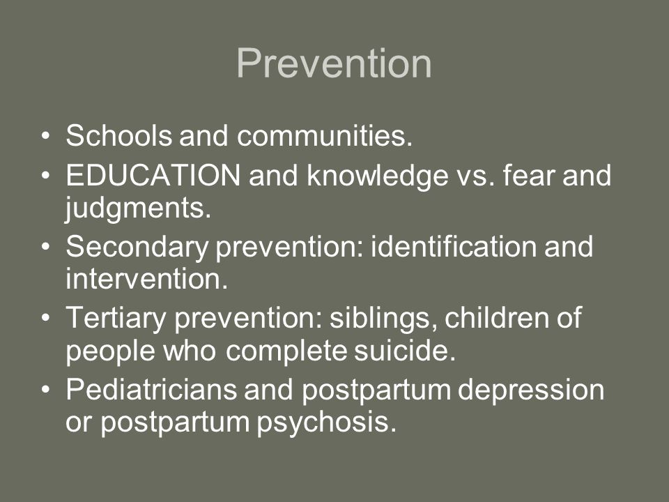 Prevention Schools and communities.EDUCATION and knowledge vs.