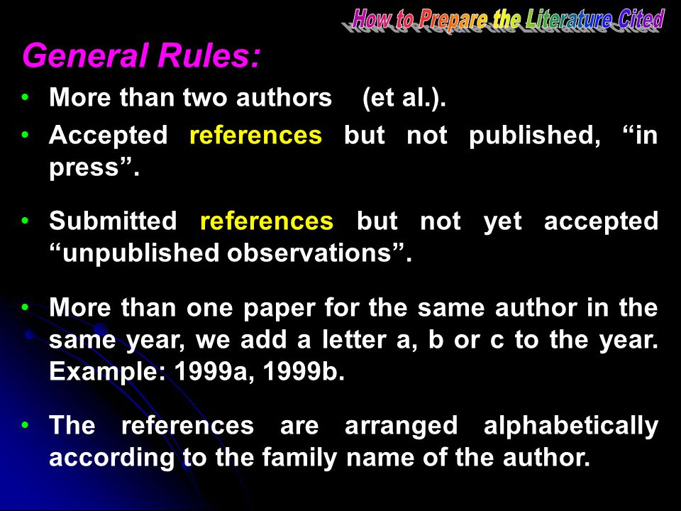"General Rules: More than two authors (et al.). Accepted references but not published, ""in press"". Submitted references but not yet accepted ""unpublish"