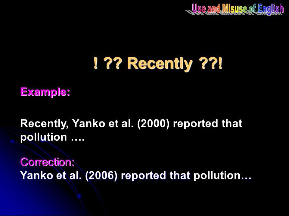 . Recently . Example: Correction: Yanko et al.