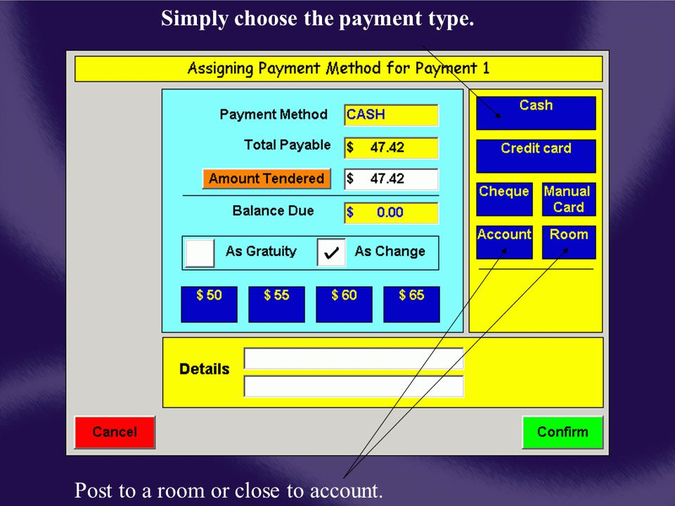 Simply choose the payment type. Post to a room or close to account.