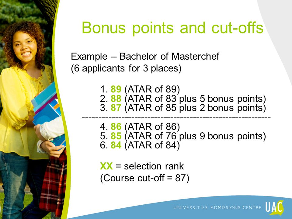 Bonus points and cut-offs Example – Bachelor of Masterchef (6 applicants for 3 places) 1.