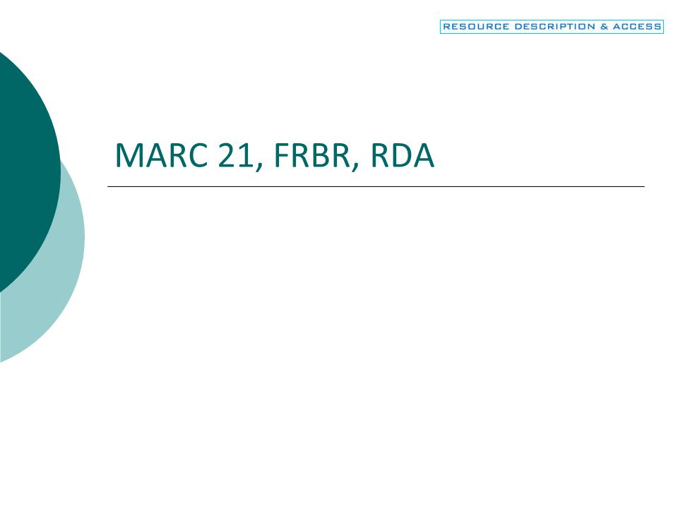 2 Objectives  Connect MARC fields and subfields to the appropriate entity and attribute of FRBR  Recognize how RDA uses MARC