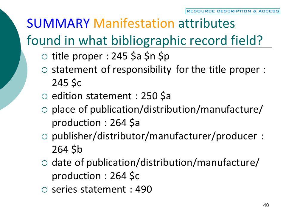 41 SUMMARY Manifestation attributes found in what field.