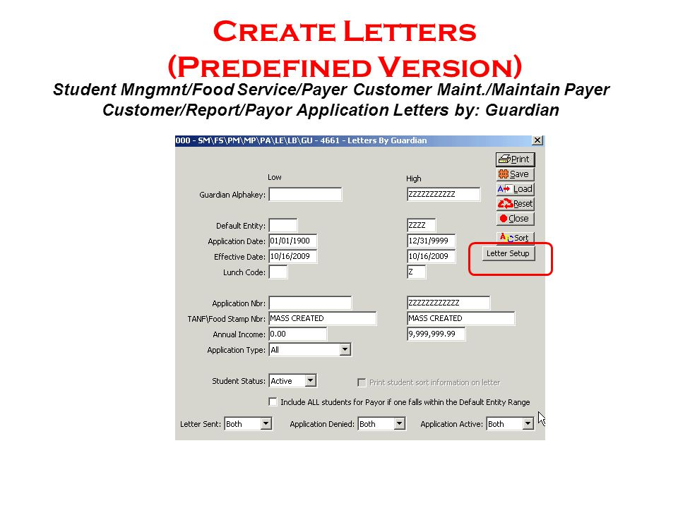 Create Letters (Predefined Version) Student Mngmnt/Food Service/Payer Customer Maint./Maintain Payer Customer/Report/Payor Application Letters by: Guardian