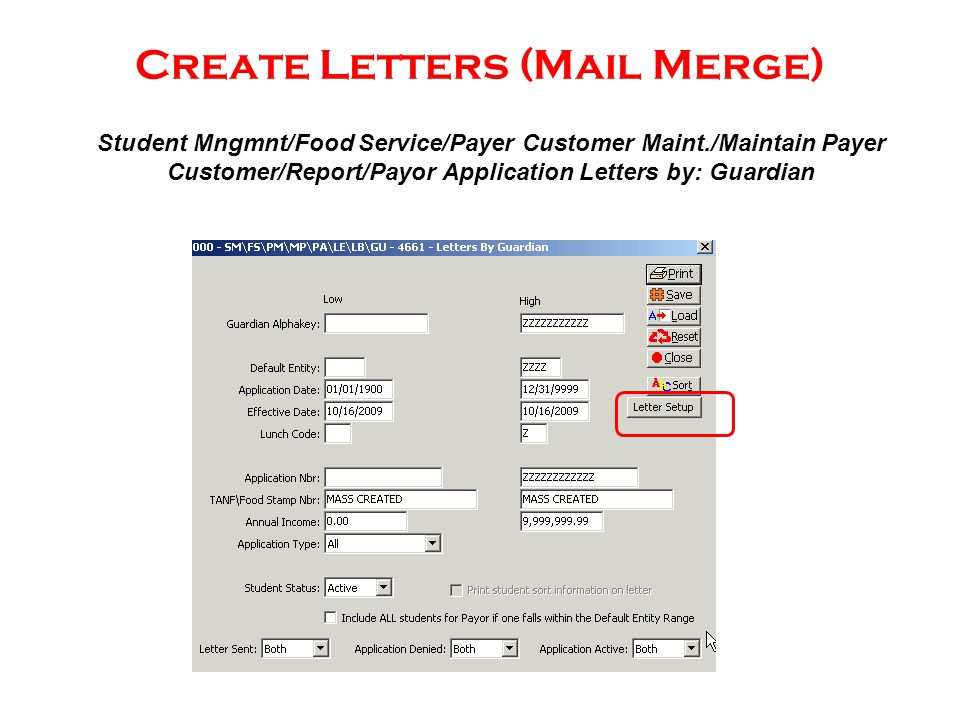 Create Letters (Mail Merge) Student Mngmnt/Food Service/Payer Customer Maint./Maintain Payer Customer/Report/Payor Application Letters by: Guardian