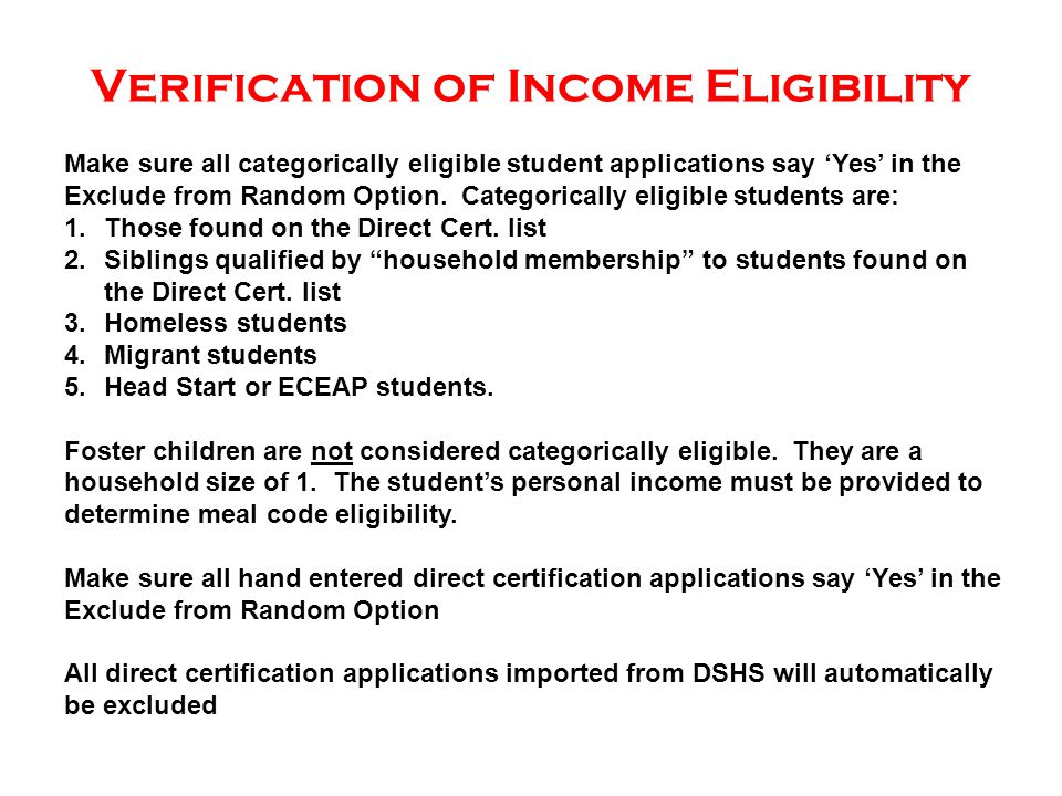 Verification of Income Eligibility Make sure all categorically eligible student applications say 'Yes' in the Exclude from Random Option.