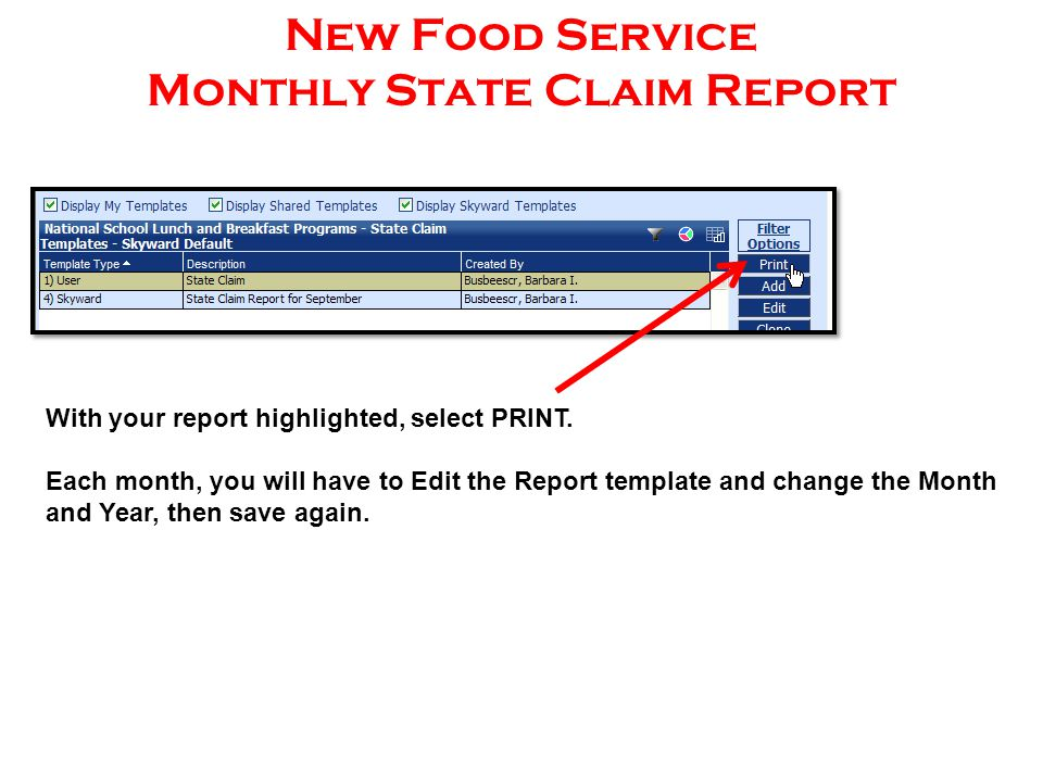 New Food Service Monthly State Claim Report With your report highlighted, select PRINT.