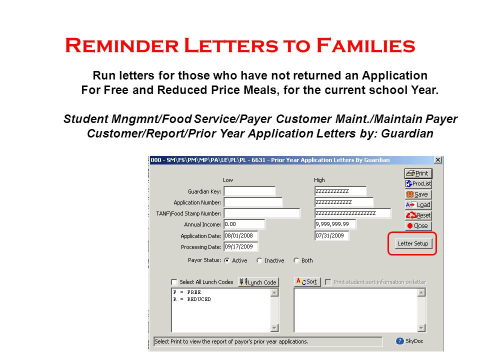 Reminder Letters to Families Run letters for those who have not returned an Application For Free and Reduced Price Meals, for the current school Year.