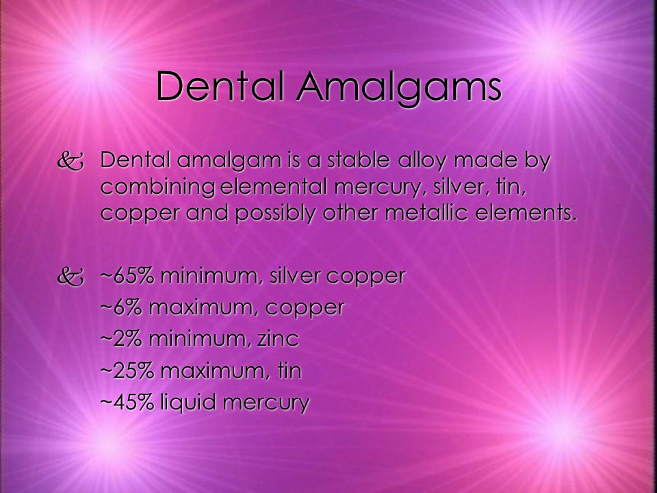 Dental Amalgams kDental amalgam is a stable alloy made by combining elemental mercury, silver, tin, copper and possibly other metallic elements.