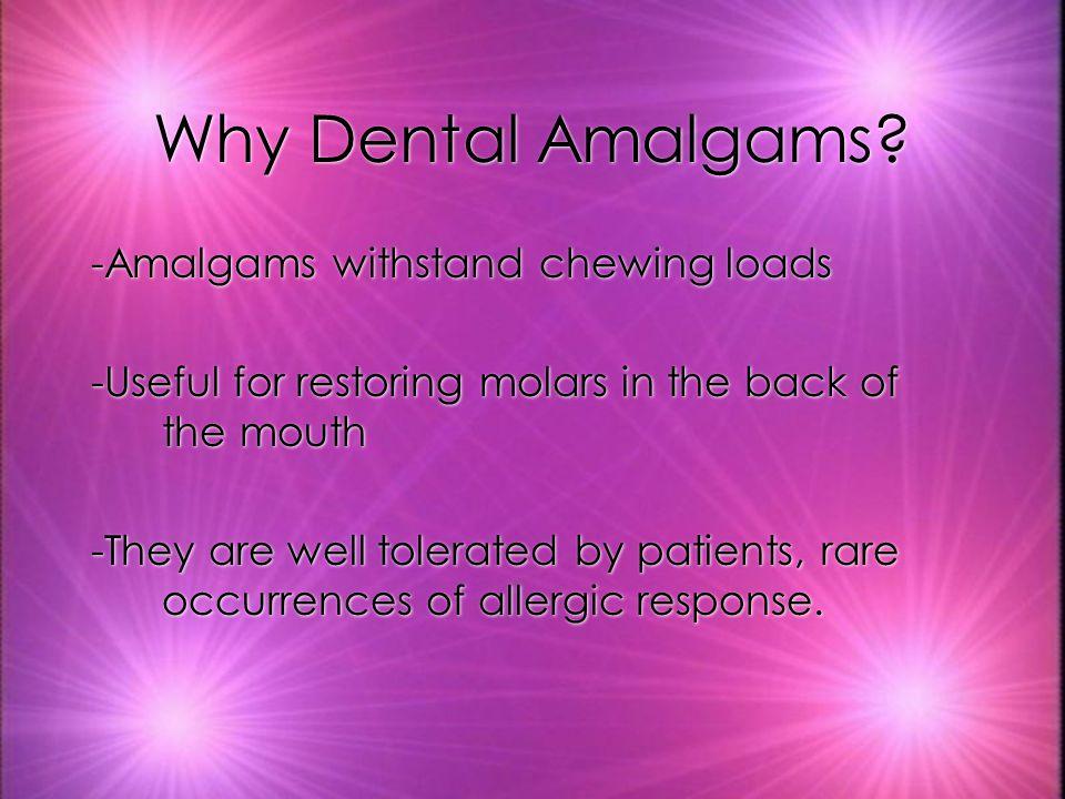 Why Dental Amalgams.