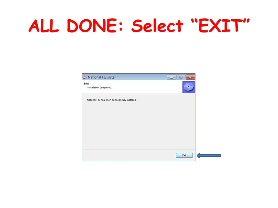 ALL DONE: Select EXIT