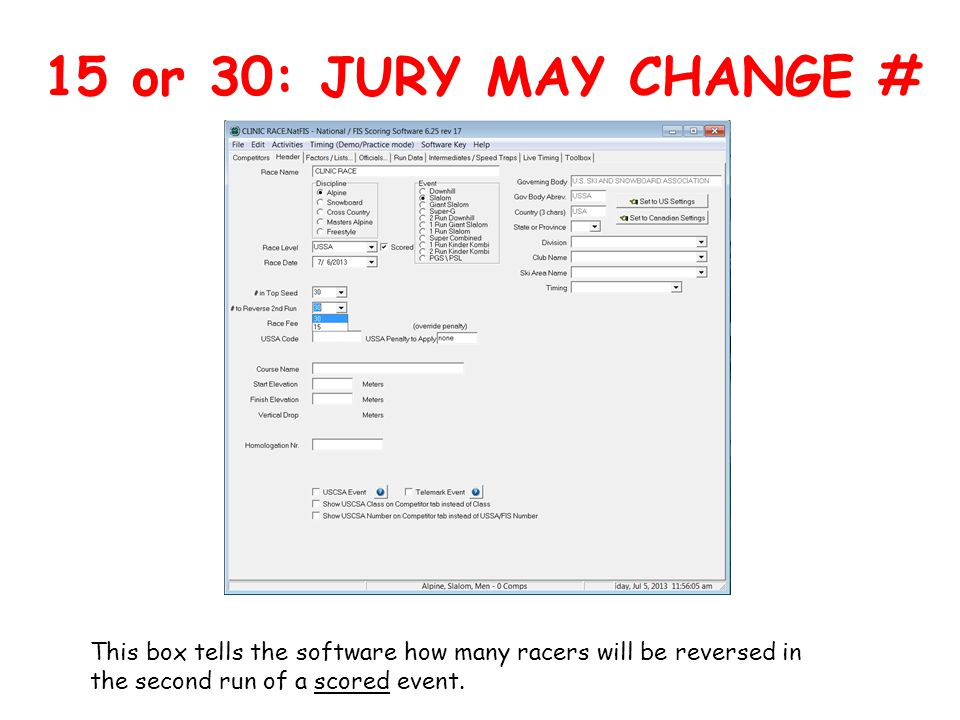 15 or 30: JURY MAY CHANGE # This box tells the software how many racers will be reversed in the second run of a scored event.