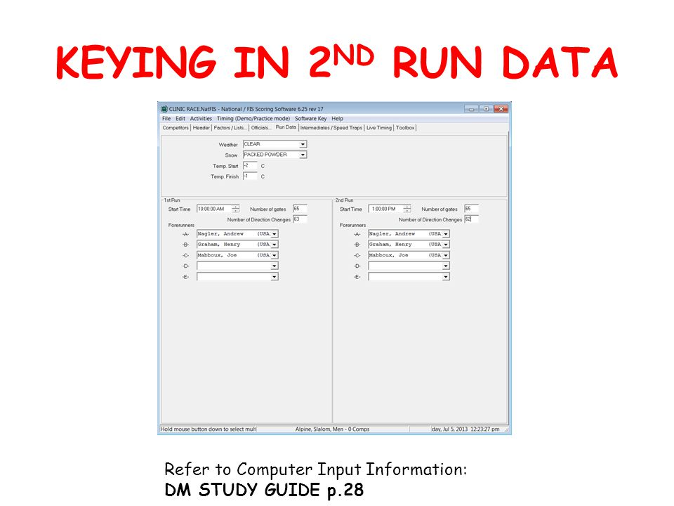 KEYING IN 2 ND RUN DATA Refer to Computer Input Information: DM STUDY GUIDE p.28