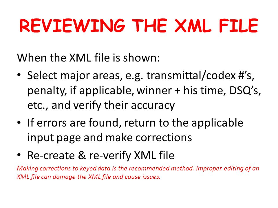 REVIEWING THE XML FILE When the XML file is shown: Select major areas, e.g.