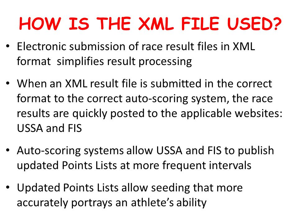HOW IS THE XML FILE USED.