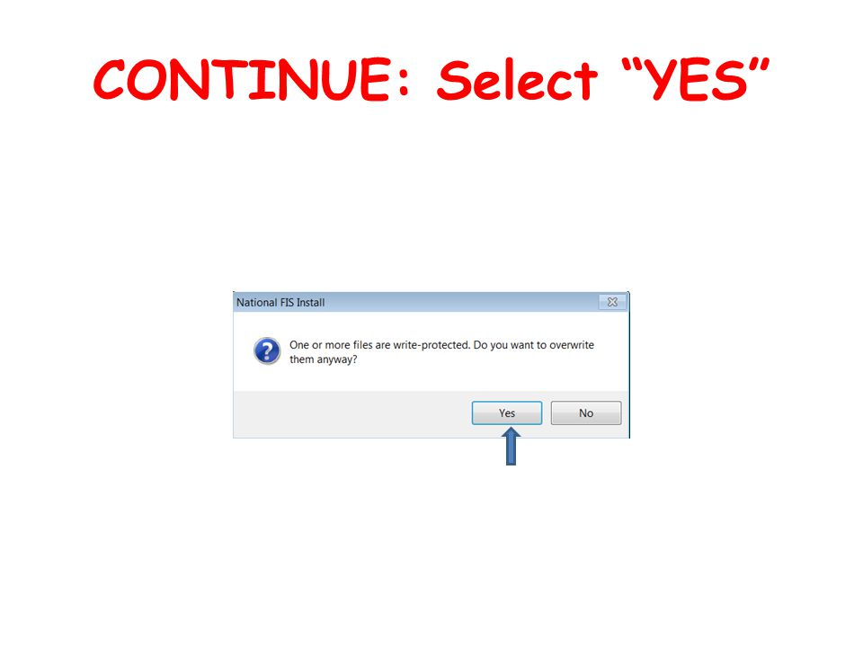 CONTINUE: Select YES