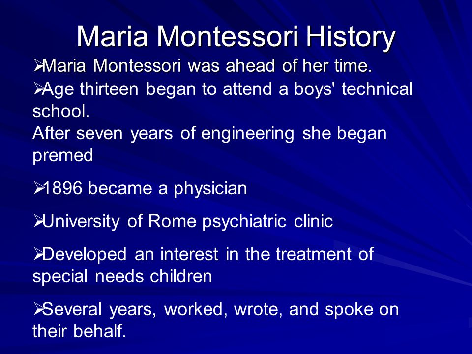  Maria Montessori was ahead of her time.