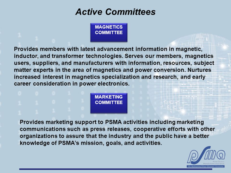 Active Committees Provides members with latest advancement information in magnetic, inductor, and transformer technologies.