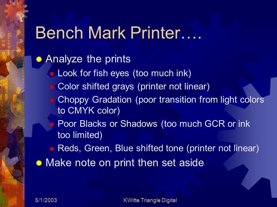 5/1/2003KWitte Triangle Digital Bench Mark Printer….
