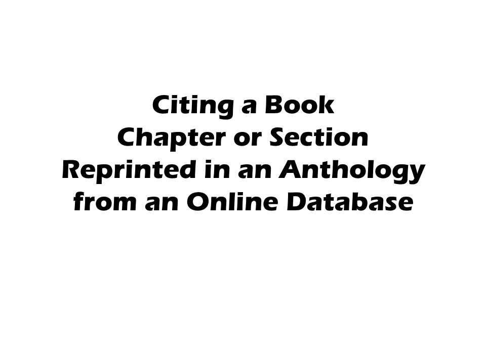 Citing a Book Chapter or Section Reprinted in an Anthology from an Online Database