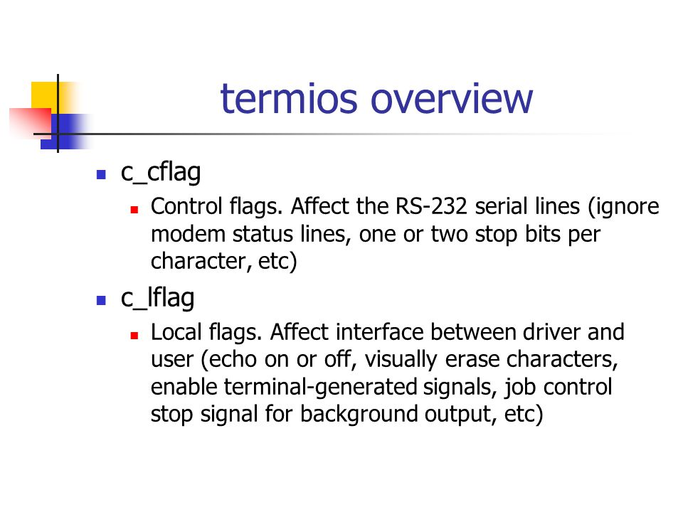 termios overview c_cflag Control flags.