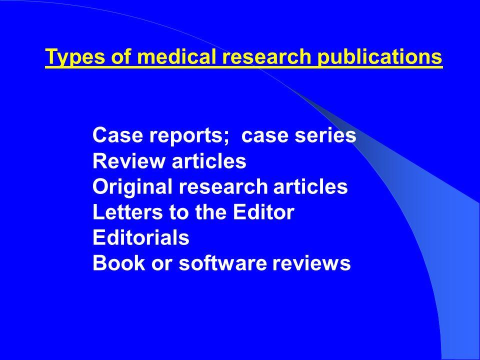 Medical research publication media Print journals Electronic (E-) journals Websites