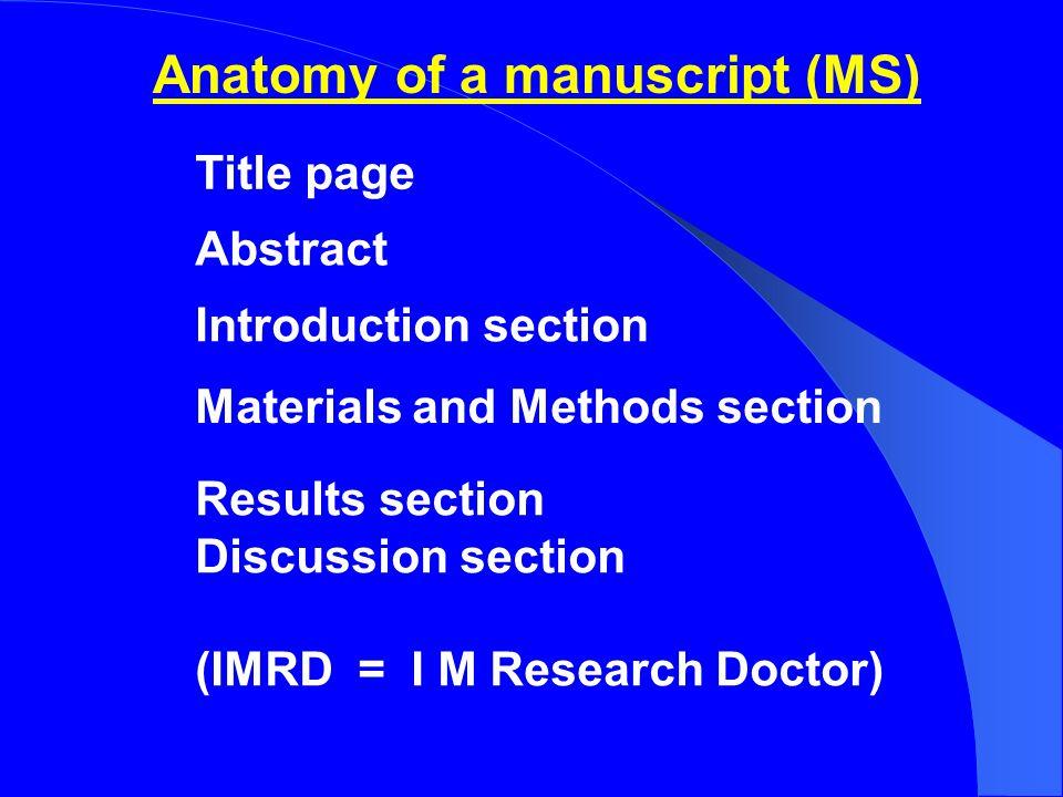 Anatomy of a manuscript (MS) - con't.