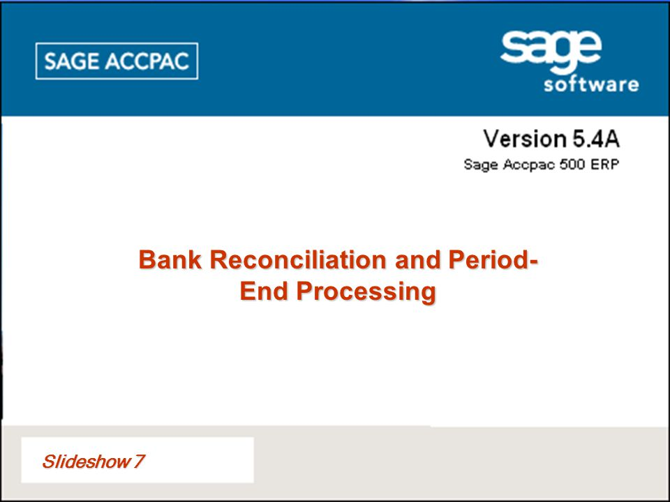 Slideshow 7 Bank Reconciliation and Period- End Processing