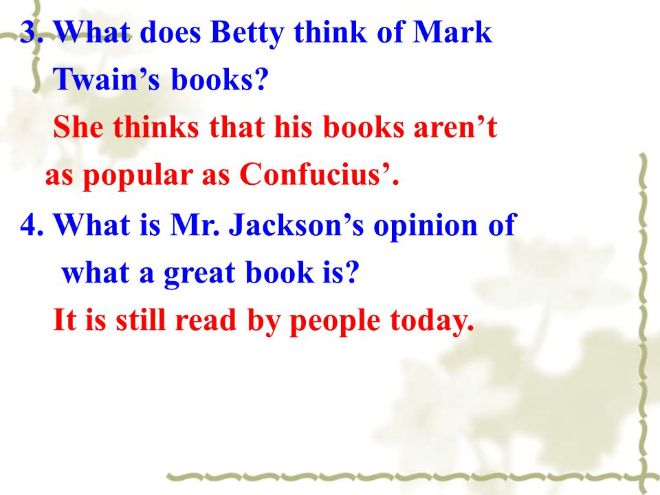 3. What does Betty think of Mark Twain's books.
