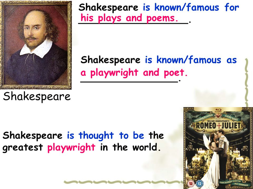 Shakespeare Shakespeare is known/famous for __________________.