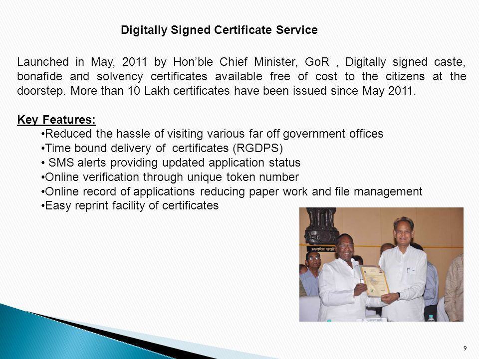 9 Digitally Signed Certificate Service Launched in May, 2011 by Hon'ble Chief Minister, GoR, Digitally signed caste, bonafide and solvency certificate
