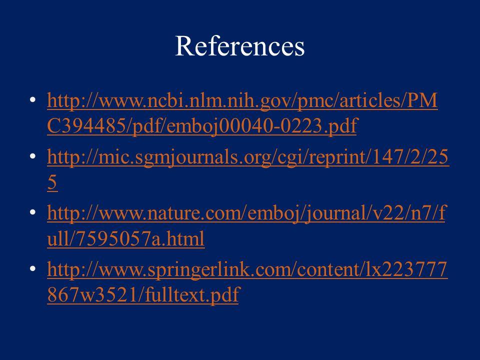 References http://www.ncbi.nlm.nih.gov/pmc/articles/PM C394485/pdf/emboj00040-0223.pdf http://www.ncbi.nlm.nih.gov/pmc/articles/PM C394485/pdf/emboj00