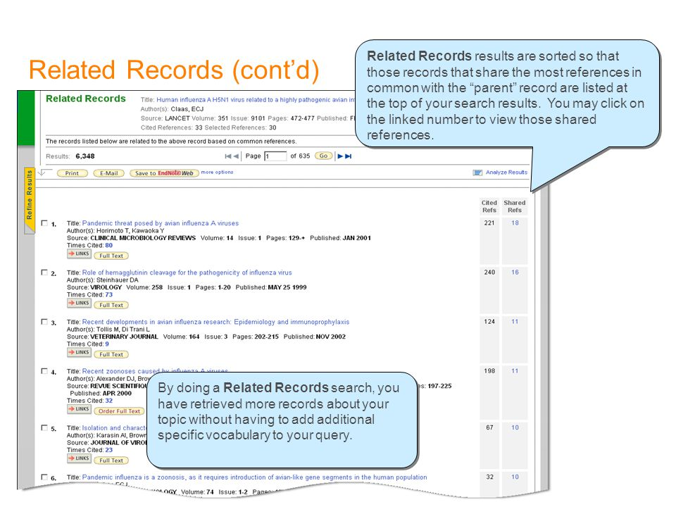 Related Records (cont'd) By doing a Related Records search, you have retrieved more records about your topic without having to add additional specific vocabulary to your query.