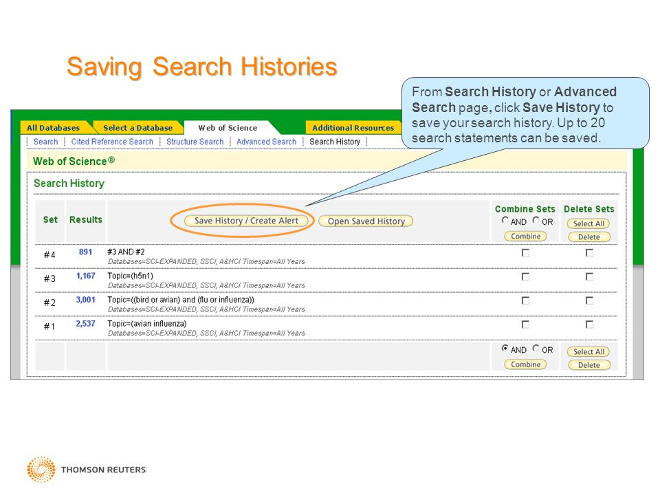 Saving Search Histories From Search History or Advanced Search page, click Save History to save your search history. Up to 20 search statements can be